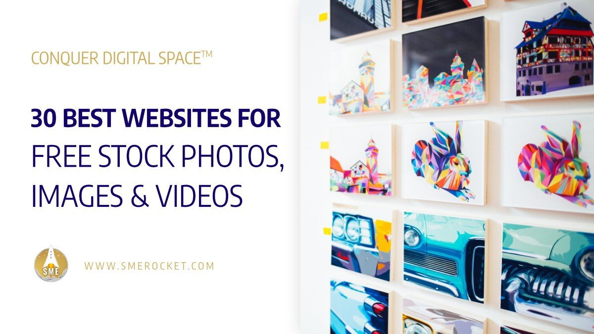The 30 Best Websites for FREE Stock Photos, Images & Videos - SME Rocket - Conquer Digital Space