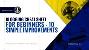 Blogging Cheat Sheet for Beginners - 10 Simple Improvements - SME Rocket - eCommerce Solutions for Visionary Entrepreneurs