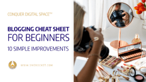 Blogging Cheat Sheet for Beginners – 10 Simple Improvements - SME Rocket Digital Business Accelerator