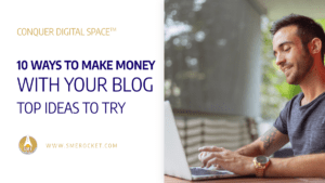 10 Ways To Make Money With Your Blog – Top Ideas to Try - SME Rocket Digital Business Accelerator