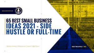 65 Best Small Business Ideas 2021 - Side Hustle or Full-Time - SME Rocket - eCommerce Solutions for Visionary Entrepreneurs