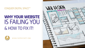 Why Your Website is Failing You & How to Fix it! - SME Rocket Digital Business Accelerator