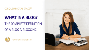 What is a Blog? The Complete Definition of a Blog & Blogging - SME Rocket Digital Business Accelerator