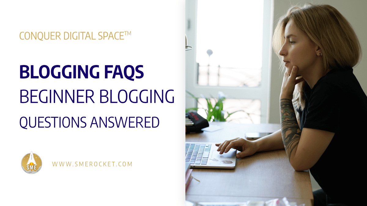 All Your Beginner Blogging Questions Answered - SME Rocket Digital Business Accelerator - SME Rocket Digital Business Accelerator