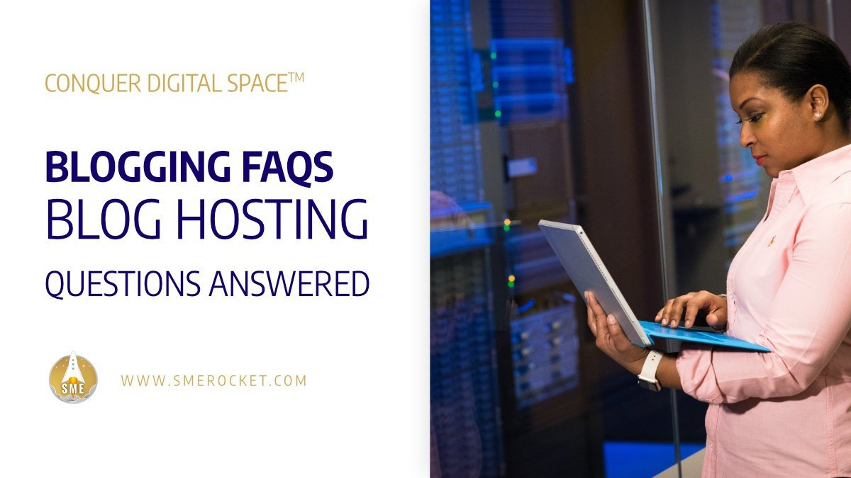 All Your Blog Hosting Questions Answered - SME Rocket Digital Business Accelerator