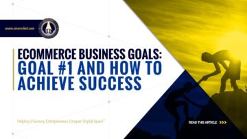 eCommerce Business Goals: Goal #1 and How to Achieve Success - SME Rocket - eCommerce Solutions for Visionary Entrepreneurs