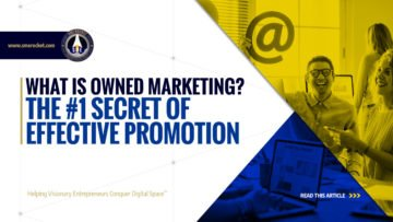 What is Owned Marketing? The #1 Secret of Effective Promotion